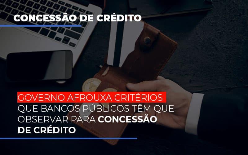 Imagem 800x500 2 - Contabilidade no Itaim Paulista - SP   Abcon Contabilidade - Governo afrouxa critérios que bancos públicos têm que observar para concessão de crédito