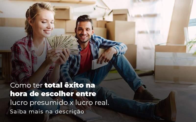 Como Ter Total Exito Na Hora De Escolher Entre Lucro Presumido X Lucro Real Post 1 - Contabilidade em Guarulhos - SP | Guarulhos Contabilidade - Lucro Presumido x Lucro Real: Qual o ideal para a sua empresa