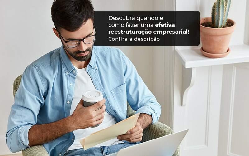 Descubra Quando E Como Fazer Um Efetiva Reestruturacao Empresarial Post 1 - Contabilidade em Guarulhos - SP   Guarulhos Contabilidade - Reestruturação empresarial – como fazer?