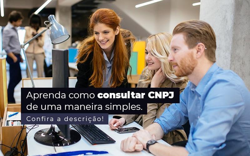Aprenda Como Consultar Cnpj De Uma Maneira Simples Post 1 - Contabilidade em Guarulhos - SP   Guarulhos Contabilidade - Como consultar CNPJ de uma forma simples?