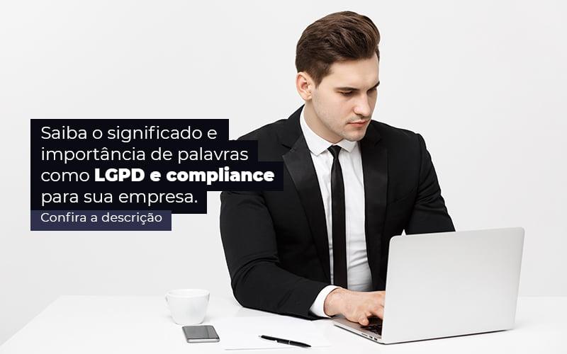 Saiba O Significado E Importancia De Palavras Como Lgpd E Compliance Para Sua Empresa Post 1 - Contabilidade em Guarulhos - SP   Guarulhos Contabilidade - LGPD e compliance: o que significam essas palavras?