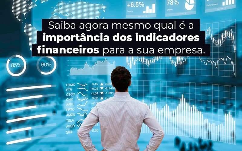 Saiba Agora Mesmo Qual E A Importancia Dos Indicadores Financeiros Para A Sua Empresa Blog 1 - Contabilidade em Guarulhos - SP | Guarulhos Contabilidade - Indicadores financeiros – o que são e qual sua importância?