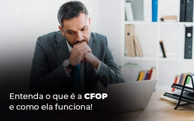 Entenda O Que E A Cfop E Como Ela Funciona Blog 1 - Contabilidade em Guarulhos - SP   Guarulhos Contabilidade - CFOP: entenda do que se trata