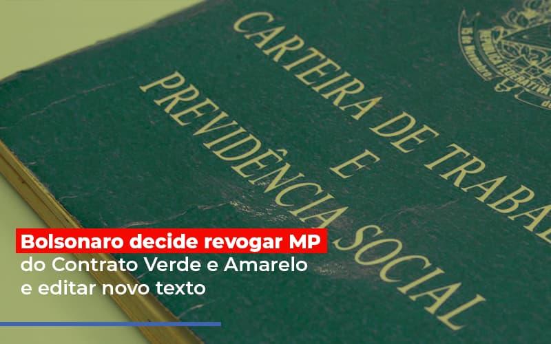 bolsonaro-decide-revogar-mp-do-contrato-verde-e-amarelo-e-editar-novo-texto - Bolsonaro decide revogar MP do Contrato Verde e Amarelo e editar novo texto