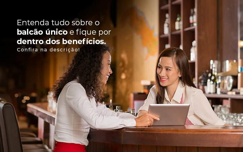 Entenda Tudo Sobre O Balcao Unico E Fique Por Dentro Dos Beneficios Confira Na Descricao Post 1 - Contabilidade em Guarulhos - SP | Guarulhos Contabilidade - Planejamento financeiro: como transformar os seus resultados