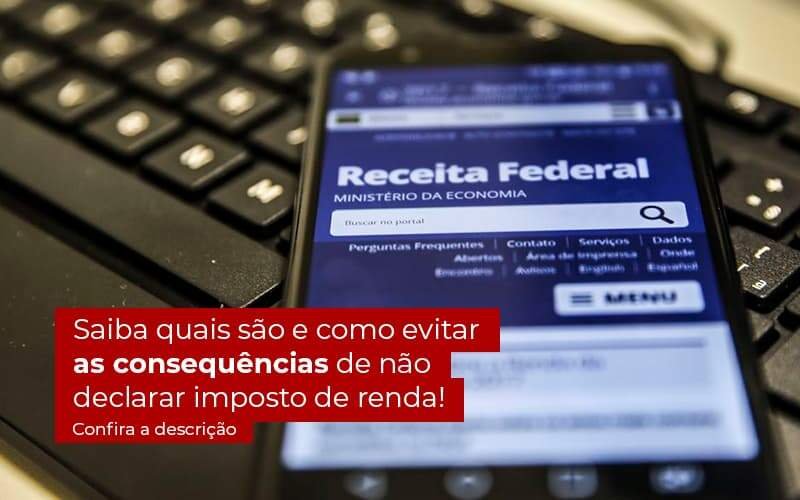 Nao Declarar O Imposto De Renda O Que Acontece - Contabilidade em Guarulhos - SP   Guarulhos Contabilidade - Não declarar o Imposto de Renda – o que acontece?