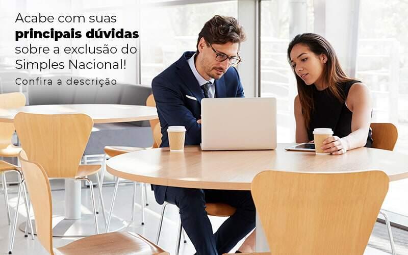 Acaba Com Suas Principais Duvidas Sobre A Exclusao Do Simples Nacional Post 1 - Contabilidade em Guarulhos - SP   Guarulhos Contabilidade - Exclusão do Simples Nacional – como funciona?