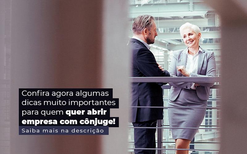 Confira Agora Algumas Dicas Muito Importantes Para Quem Quer Abrir Empresa Com Conjuge Post 1 - Contabilidade em Guarulhos - SP | Guarulhos Contabilidade - Abrir empresa com cônjuge: isso pode dar certo?