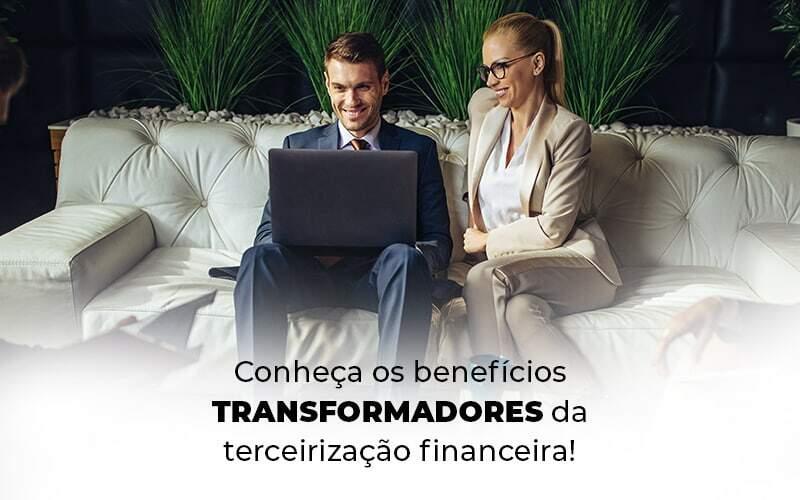 Conheca Os Beneficios Transformadores Da Terceirizacao Financeira Blog 1 - Contabilidade em Guarulhos - SP   Guarulhos Contabilidade - Terceirização financeira: conheça os benefícios!