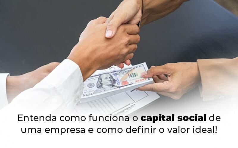 Entenda Como Funciona O Capital Social De Uma Empresa E Como Definir O Valor Ideal Blog 1 - Contabilidade em Guarulhos - SP   Guarulhos Contabilidade - Capital social de uma empresa: entenda como funciona!