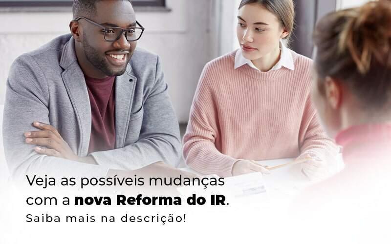 Veja As Possiveis Mudancas Com A Nova Reforma Do Ir Blog 1 - Contabilidade em Guarulhos - SP | Guarulhos Contabilidade - Reforma do IR: o que você precisa saber?