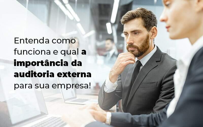 Entenda Como Funciona E Qual A Importancia Da Auditoria Externa Para Sua Empresa Blog 1 - Contabilidade em Guarulhos - SP   Guarulhos Contabilidade - Auditoria externa: entenda como funciona